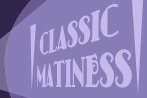 classic-matinees-small-ad-1