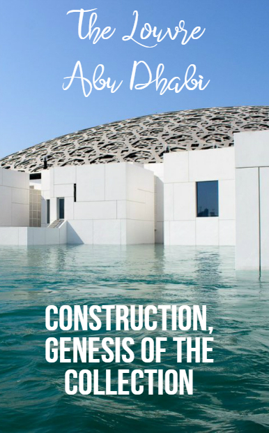 The Louvre Abu Dhabi – Construction,  Genesis of the Collection