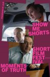 Show Me Shorts: Moments of Truth